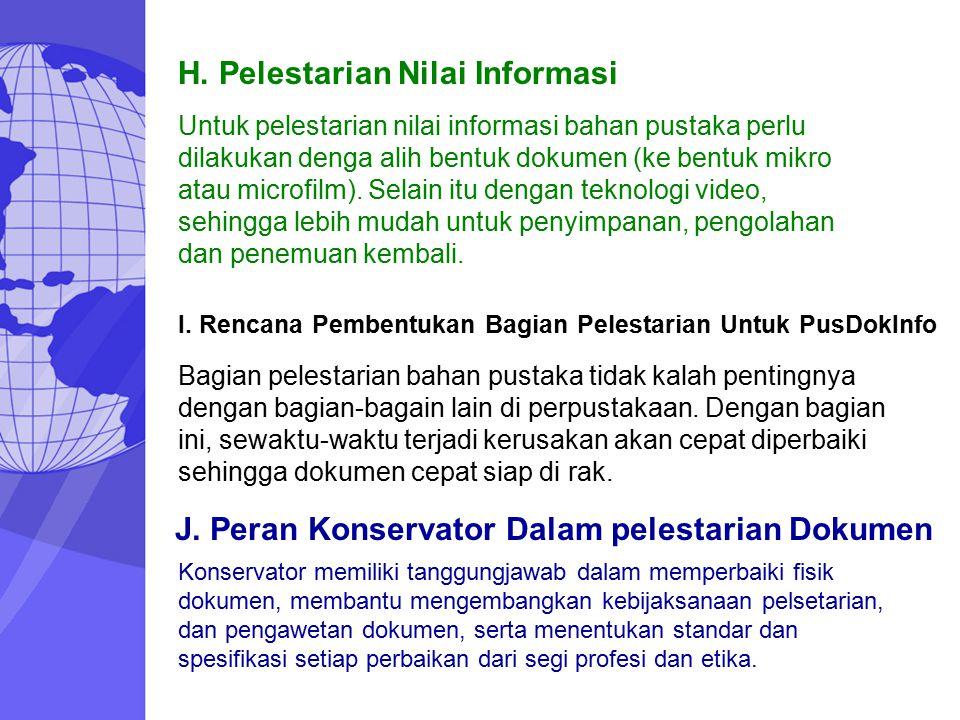H. Pelestarian Nilai Informasi I. Rencana Pembentukan Bagian Pelestarian Untuk PusDokInfo J. Peran Konservator Dalam pelestarian Dokumen Untuk pelesta