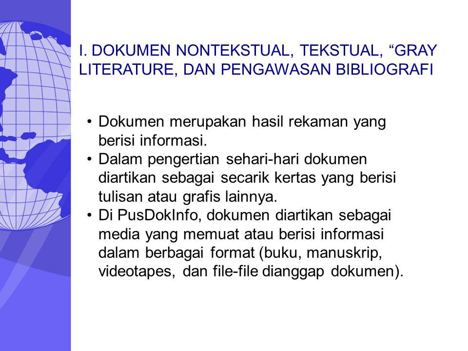 Dokumen merupakan hasil rekaman yang berisi informasi. Dalam pengertian sehari-hari dokumen diartikan sebagai secarik kertas yang berisi tulisan atau