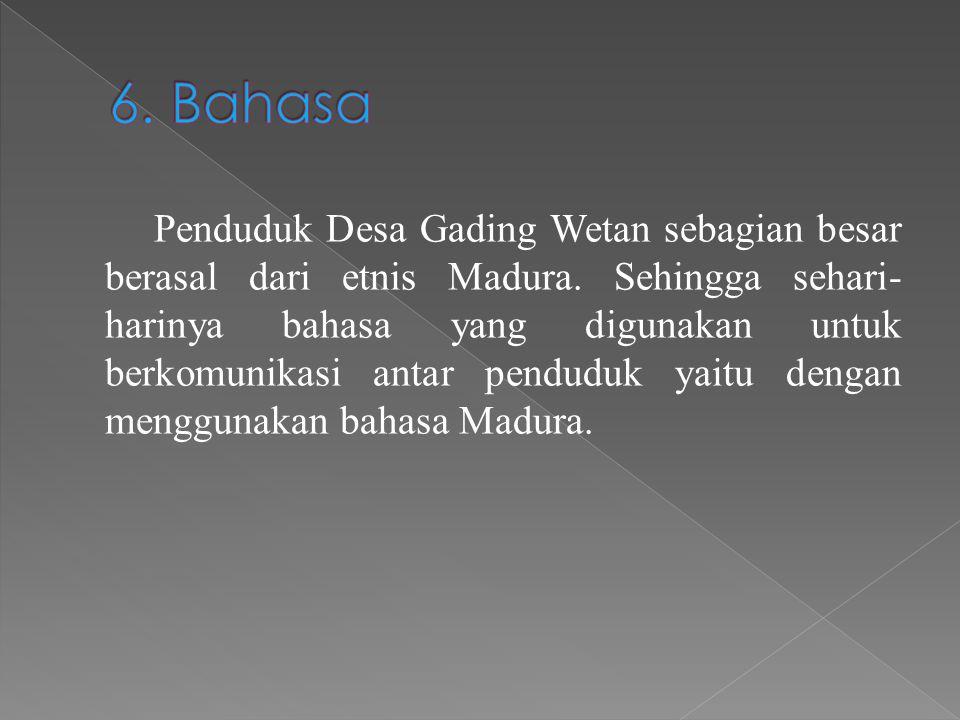 Penduduk Desa Gading Wetan sebagian besar berasal dari etnis Madura. Sehingga sehari- harinya bahasa yang digunakan untuk berkomunikasi antar penduduk
