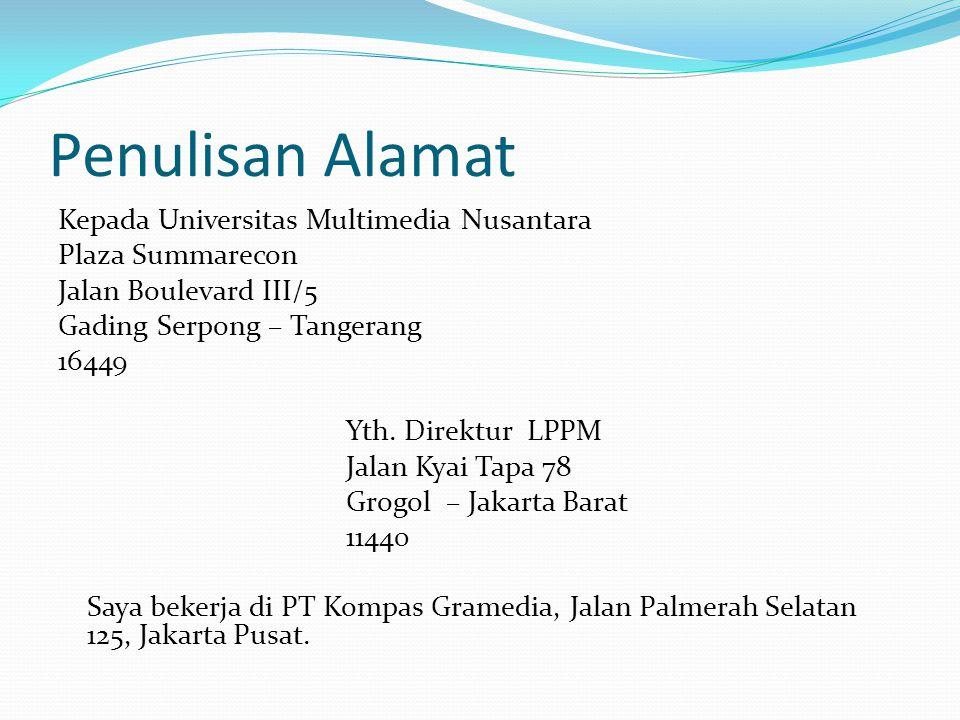 Penulisan Alamat Kepada Universitas Multimedia Nusantara Plaza Summarecon Jalan Boulevard III/5 Gading Serpong – Tangerang 16449 Yth. Direktur LPPM Ja