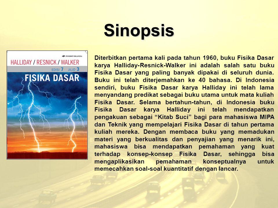 Sinopsis Diterbitkan pertama kali pada tahun 1960, buku Fisika Dasar karya Halliday-Resnick-Walker ini adalah salah satu buku Fisika Dasar yang paling