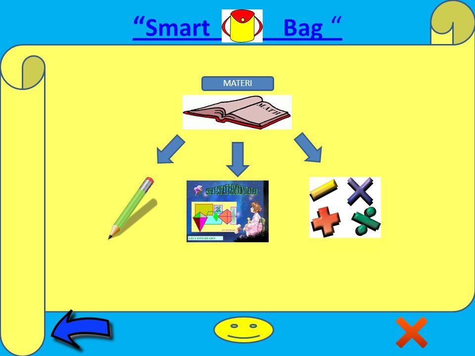 Smart Bag Standar Kompetensi Memahami konsep jajargenjang dan persegi panjang serta menentukan ukurannya.