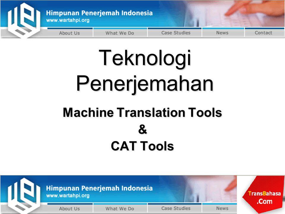 Teknologi Penerjemahan Machine Translation Tools & CAT Tools