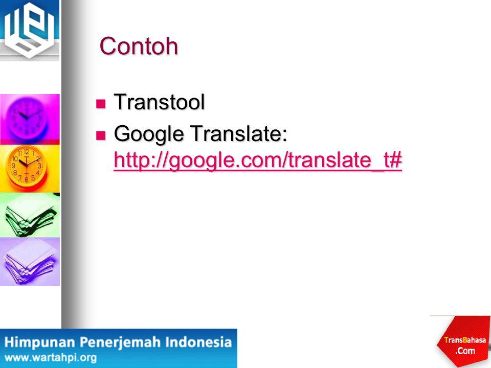 Contoh Transtool Transtool Google Translate: http://google.com/translate_t# Google Translate: http://google.com/translate_t# http://google.com/transla