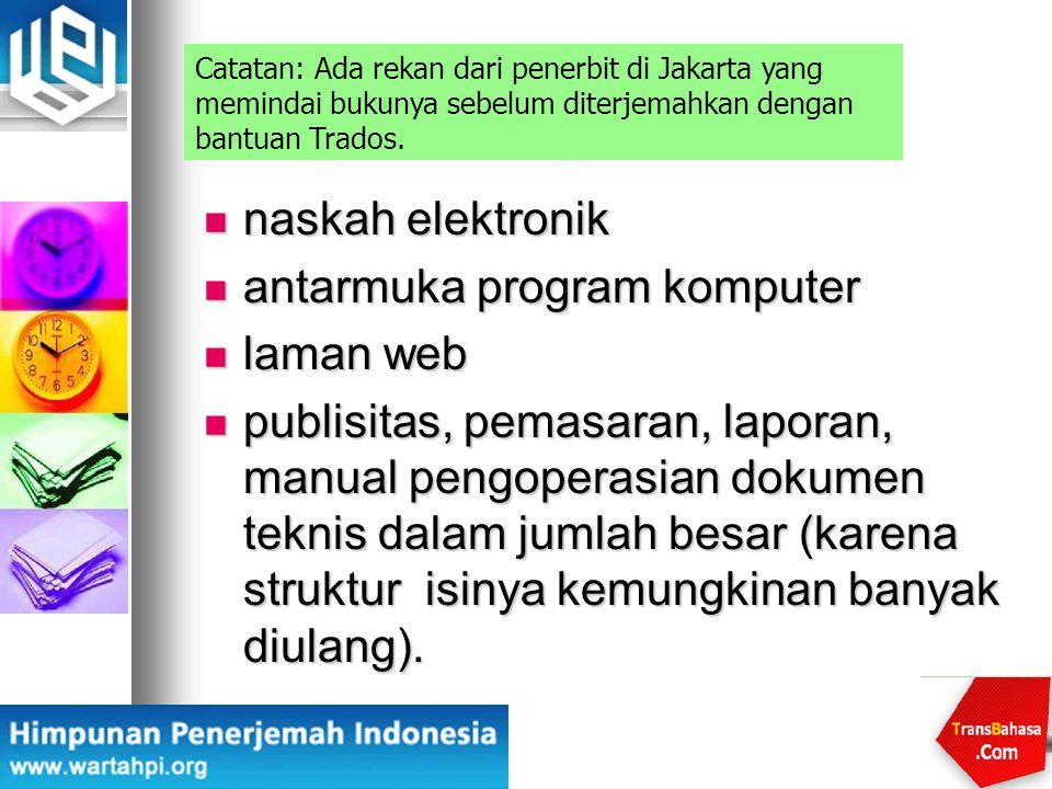 Naskah apa yang idealnya dikerjakan dengan CAT Tool naskah elektronik naskah elektronik antarmuka program komputer antarmuka program komputer laman we