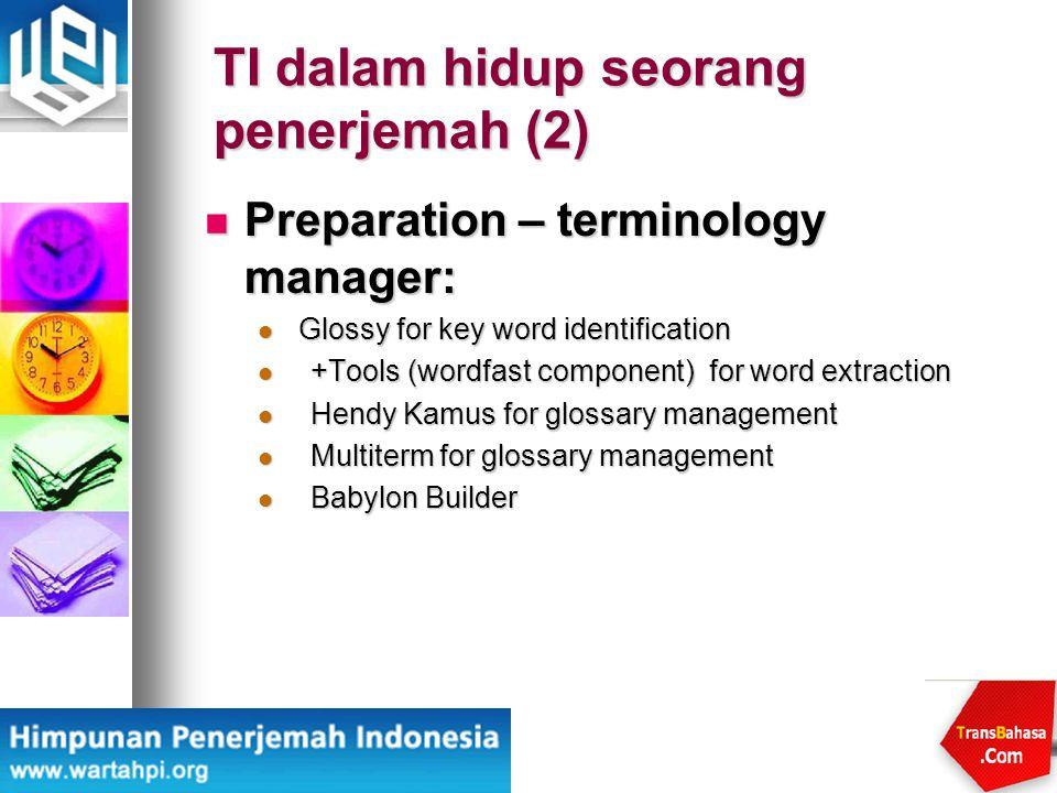 TI dalam hidup seorang penerjemah (2) Preparation – terminology manager: Preparation – terminology manager: Glossy for key word identification Glossy