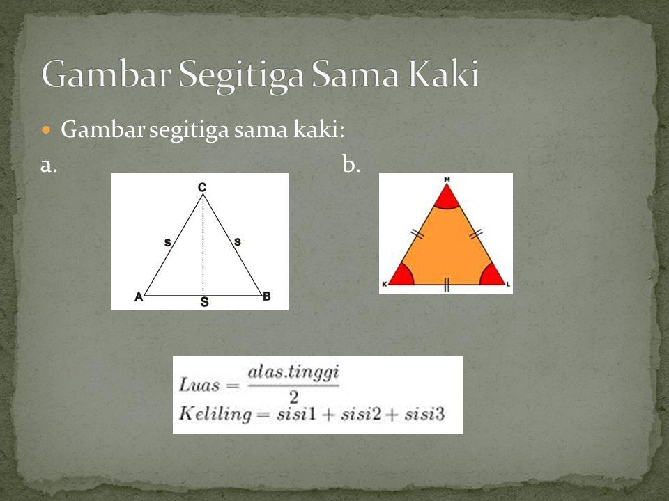 Gambar segitiga sama kaki: a. b.