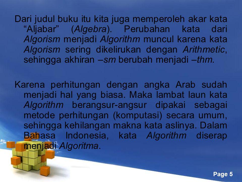 """Free Powerpoint Templates Page 5 Dari judul buku itu kita juga memperoleh akar kata """"Aljabar"""" (Algebra). Perubahan kata dari Algorism menjadi Algorith"""