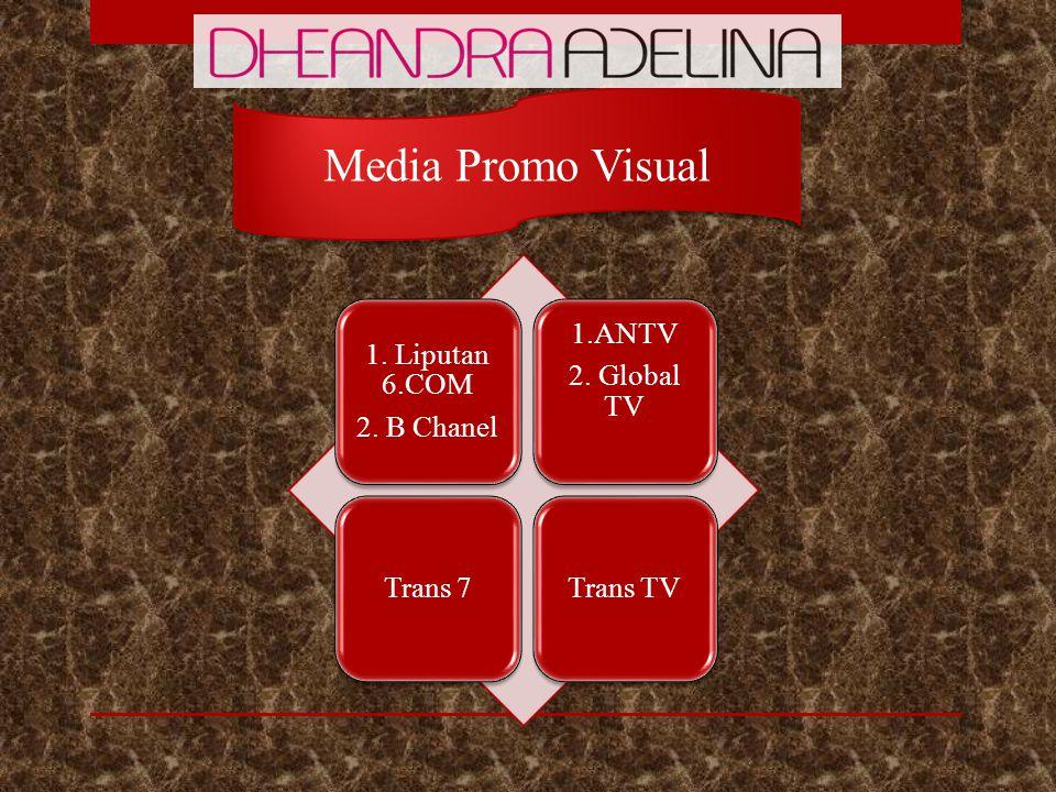 1. Liputan 6.COM 2. B Chanel 1.ANTV 2. Global TV Trans 7Trans TV Media Promo Visual