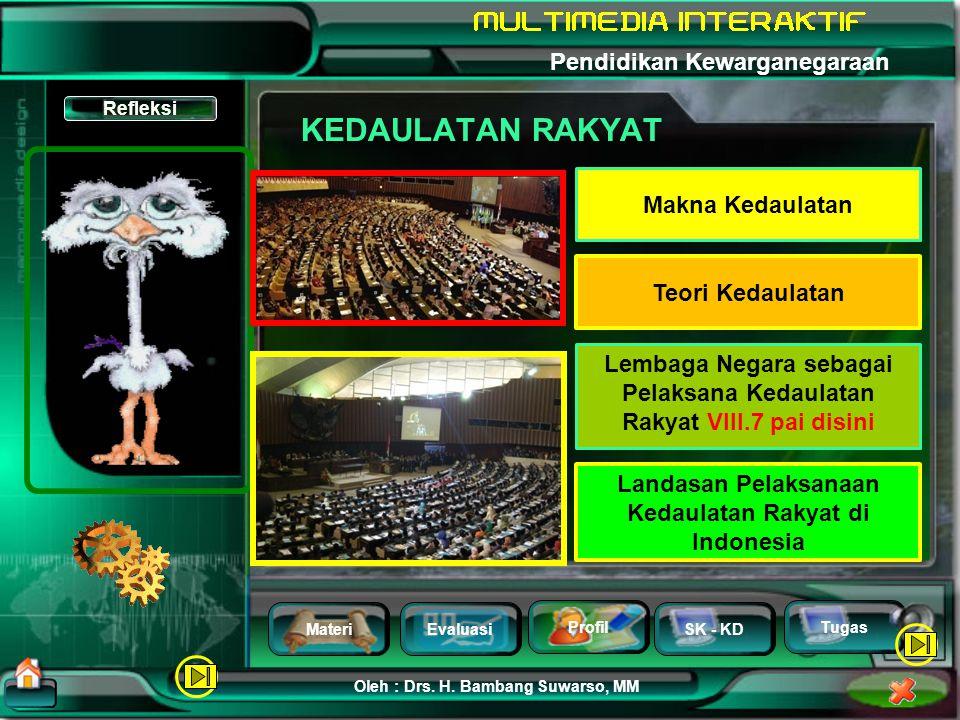 MateriEvaluasi Profil SK - KD Oleh : Drs. H. Bambang Suwarso, MM Pendidikan Kewarganegaraan Tugas Materi