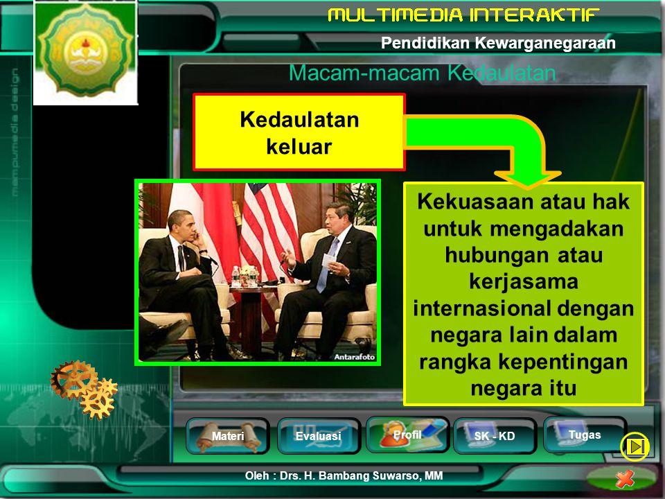 MateriEvaluasi Profil SK - KD Oleh : Drs. H. Bambang Suwarso, MM Pendidikan Kewarganegaraan Tugas Kedaulatan ke dalam Sidang Kabinet