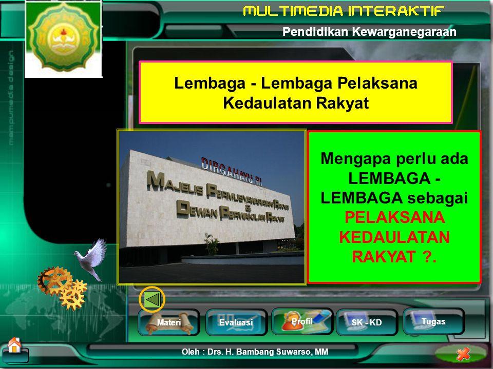 MateriEvaluasi Profil SK - KD Oleh : Drs. H. Bambang Suwarso, MM Pendidikan Kewarganegaraan Tugas Kedaulatan Rakyat Demo Mahasiswa (menuntut reformasi