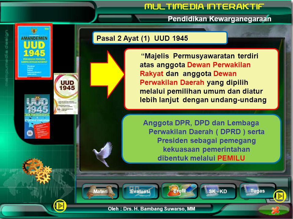"""MateriEvaluasi Profil SK - KD Oleh : Drs. H. Bambang Suwarso, MM Pendidikan Kewarganegaraan Tugas """"Kedaulatan berada di tangan rakyat dan dilaksanakan"""