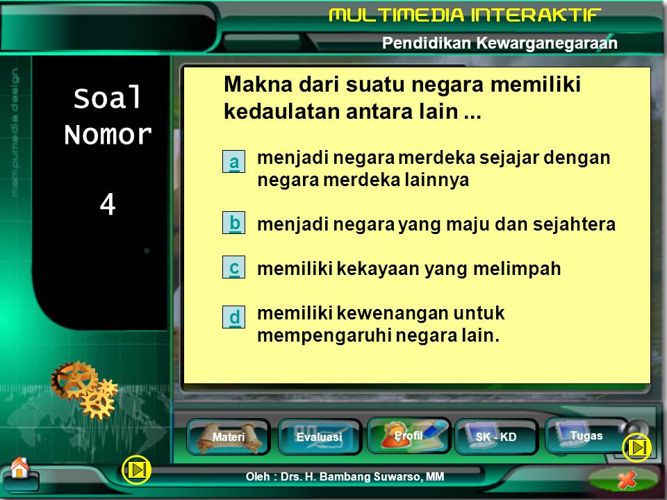 MateriEvaluasi Profil SK - KD Oleh : Drs. H. Bambang Suwarso, MM Pendidikan Kewarganegaraan Tugas Soal Nomor 3 Teori yang menyatakan bahwa hukum dan a