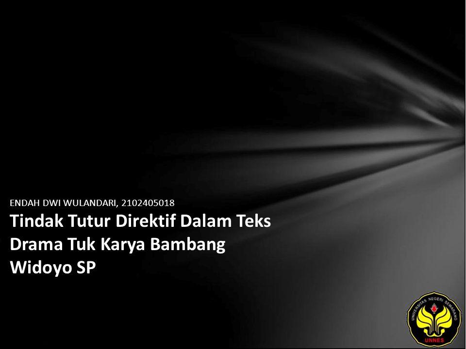 ENDAH DWI WULANDARI, 2102405018 Tindak Tutur Direktif Dalam Teks Drama Tuk Karya Bambang Widoyo SP