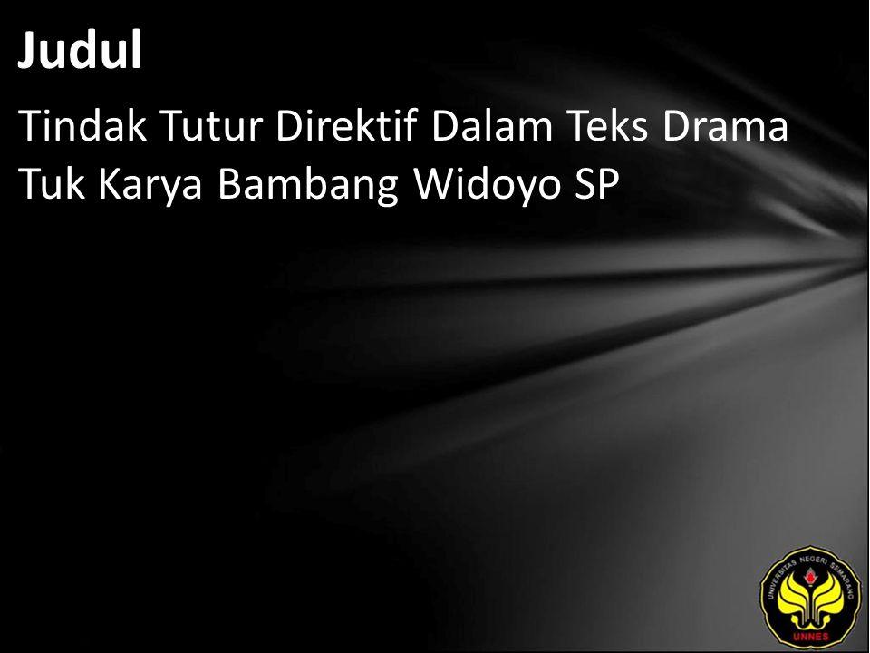 Judul Tindak Tutur Direktif Dalam Teks Drama Tuk Karya Bambang Widoyo SP