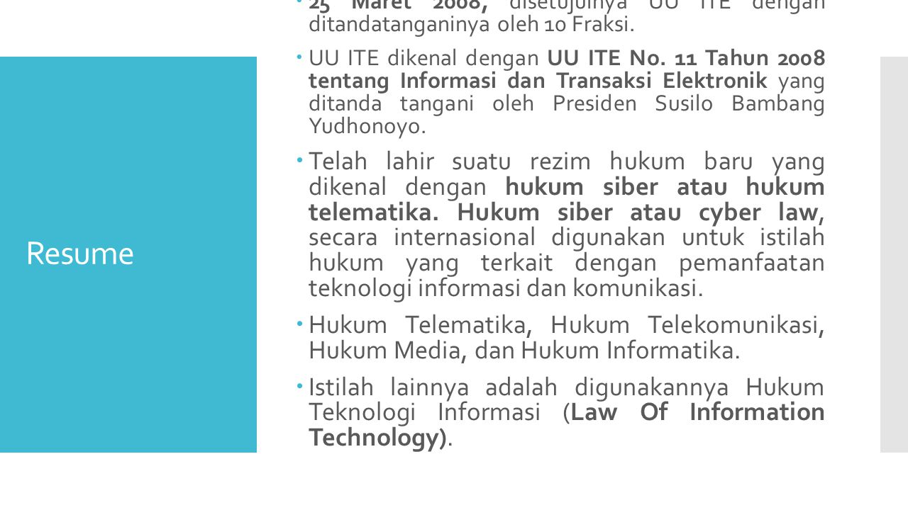 Resume  25 Maret 2008, disetujuinya UU ITE dengan ditandatanganinya oleh 10 Fraksi.