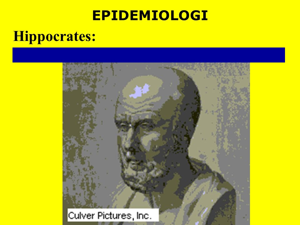 EPIDEMIOLOGI Hippocrates: