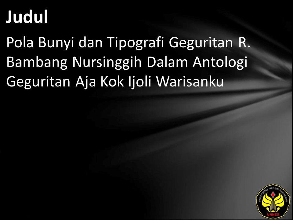 Judul Pola Bunyi dan Tipografi Geguritan R. Bambang Nursinggih Dalam Antologi Geguritan Aja Kok Ijoli Warisanku