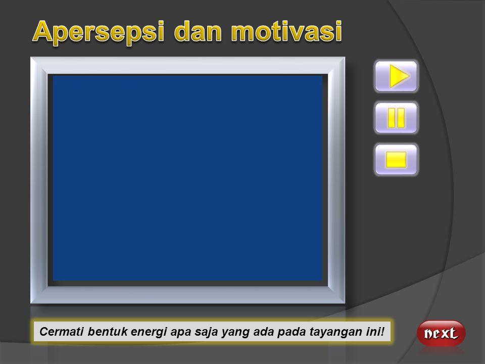 Siswa diharapkan mampu :  Mendefinisikan makna konsep energi dengan tepat dan teliti  Berusaha keras dapat menunjukkan penerapan konsep energi dan p