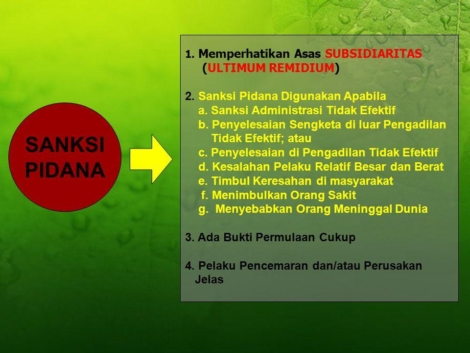 PASAL 1 ANGKA 14 PE- RUSAKAN LH TINDAKAN Menimbulkan PERUBAHAN LANGSUNG atau TDK LANGSUNG Terhadap Sifat FISIK &/atau HAYATINYA YANG MENYEBABKAN LINGK