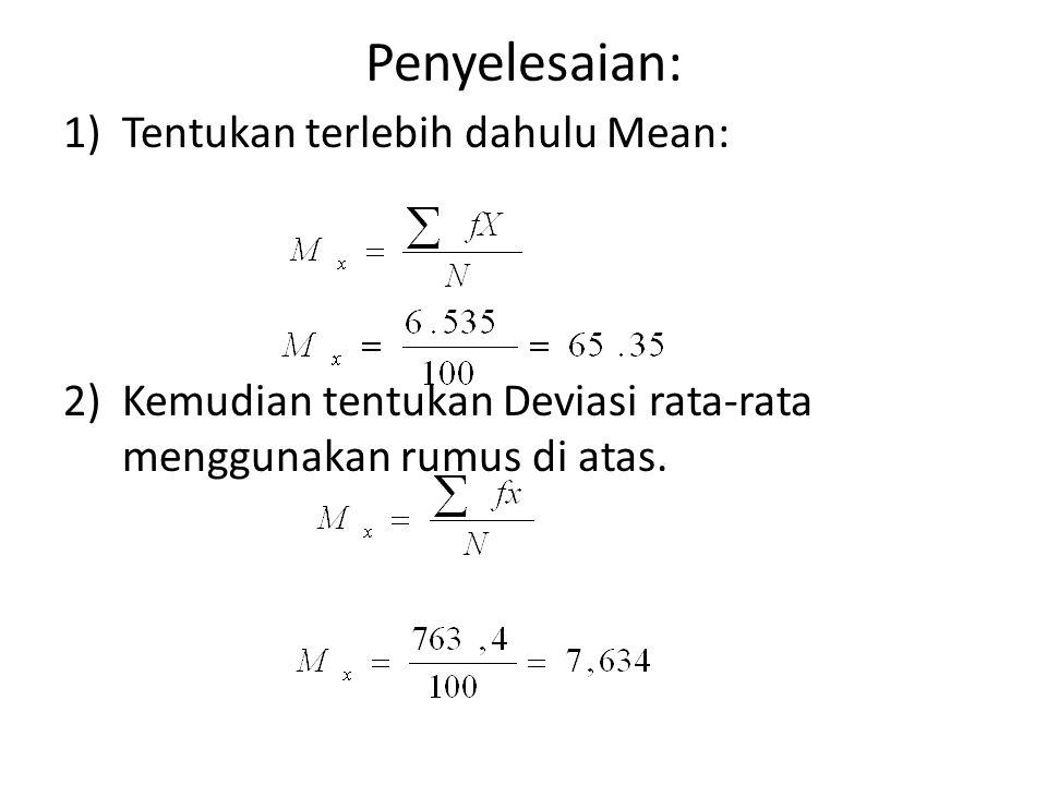 Data berkelompok Tentukan dulu nilai X dengan cara mencari nilai tengah interval.