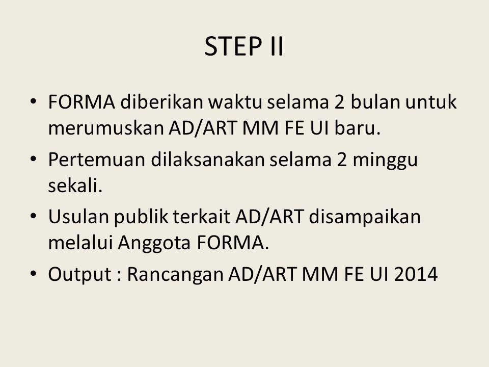 STEP II FORMA diberikan waktu selama 2 bulan untuk merumuskan AD/ART MM FE UI baru.