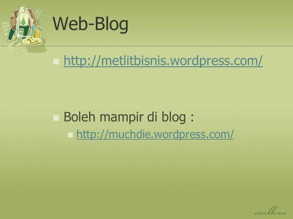 Web-Blog http://metlitbisnis.wordpress.com/ Boleh mampir di blog : http://muchdie.wordpress.com/