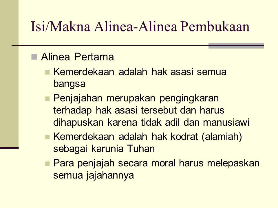 Alinea Kedua Sebagai bangsa yang terjajah, bangsa Indonesia berjuang untuk memperoleh Kemerdekaan Perjuangan Bangsa Indonesia untuk memperoleh Kemerdekaan telah mendekati harapan.