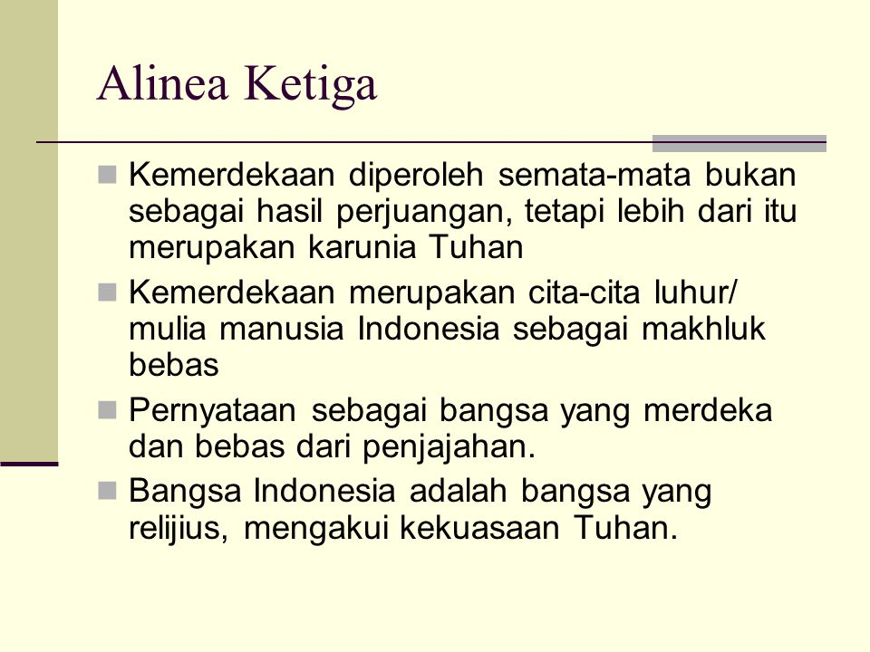 Alinea Keempat Tujuan Negara setelah Kemerdekaan Melindungi segenap bangsa Indonesia dan seluruh tumpah darah Indonesia Memajukan kesejahteraan umum Mencerdaskan kehidupan bangsa Ikut melaksanakan ketertiban dunia yang berdasarkan perdamaian abadi dan keadilan sosial