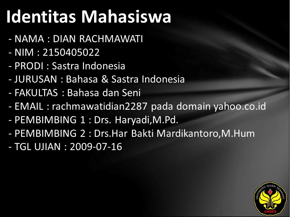 Identitas Mahasiswa - NAMA : DIAN RACHMAWATI - NIM : 2150405022 - PRODI : Sastra Indonesia - JURUSAN : Bahasa & Sastra Indonesia - FAKULTAS : Bahasa d