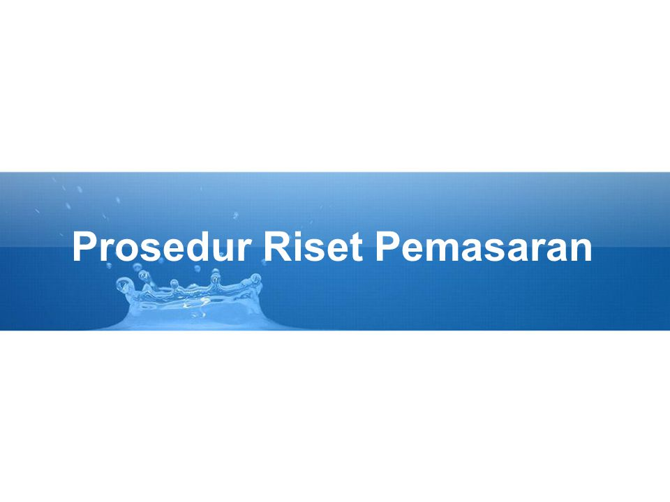 Prosedur Riset Pemasaran