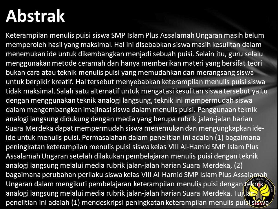 Abstrak Keterampilan menulis puisi siswa SMP Islam Plus Assalamah Ungaran masih belum memperoleh hasil yang maksimal.