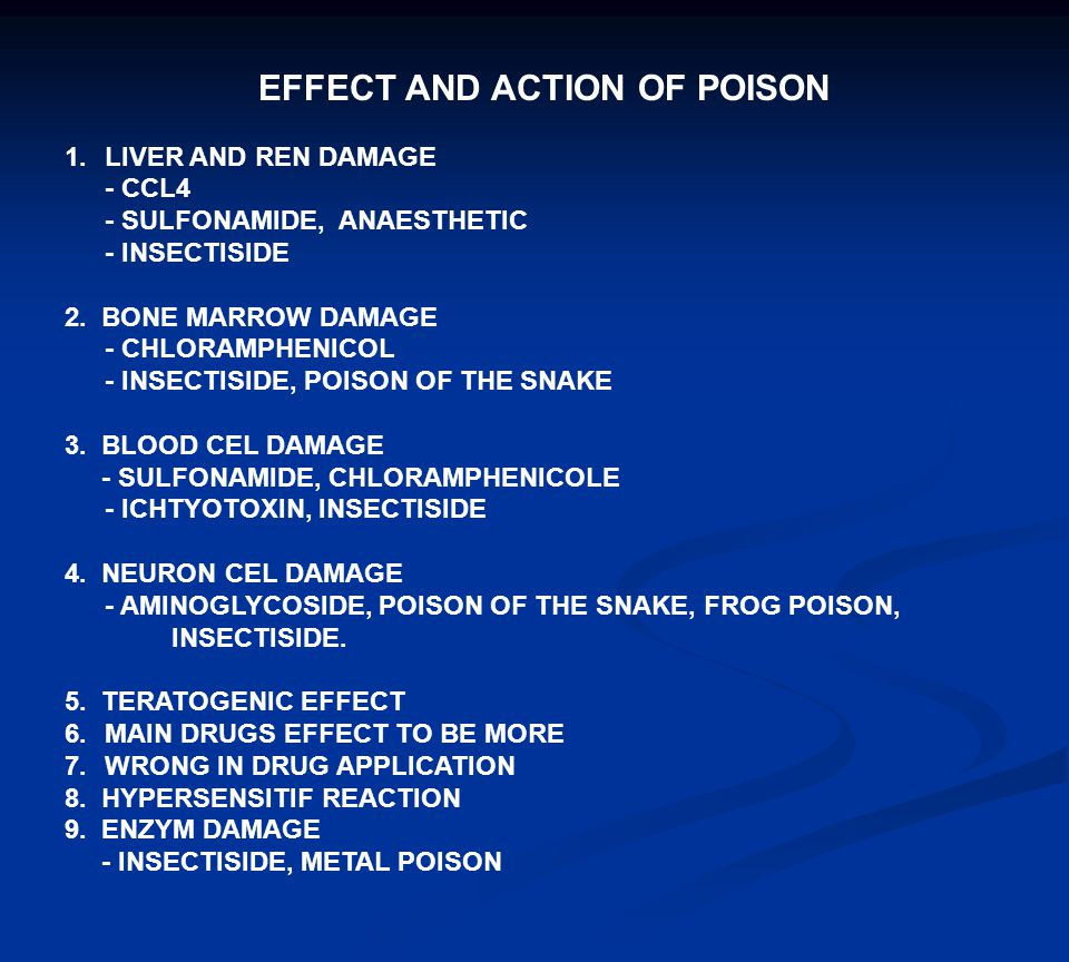 EFFECT AND ACTION OF POISON 1.LIVER AND REN DAMAGE - CCL4 - SULFONAMIDE, ANAESTHETIC - INSECTISIDE 2.