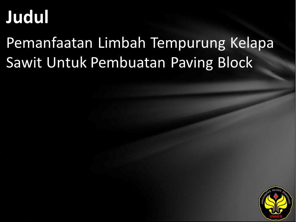 Judul Pemanfaatan Limbah Tempurung Kelapa Sawit Untuk Pembuatan Paving Block