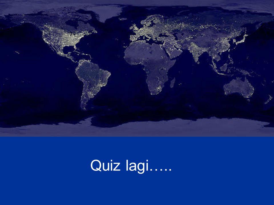 Quiz lagi…..