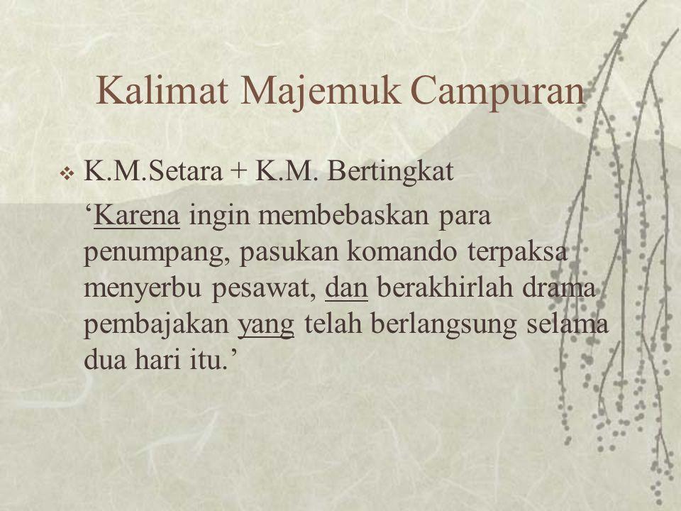 Kalimat Majemuk Campuran  K.M.Setara + K.M.