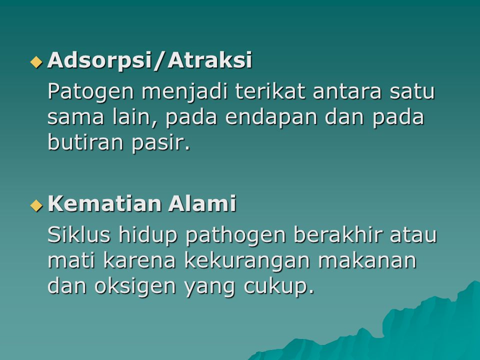 AAAAdsorpsi/Atraksi Patogen menjadi terikat antara satu sama lain, pada endapan dan pada butiran pasir.