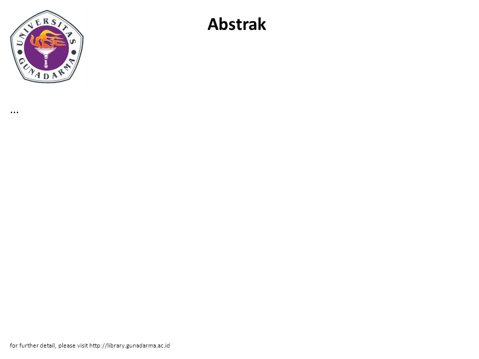 Abstrak... for further detail, please visit http://library.gunadarma.ac.id