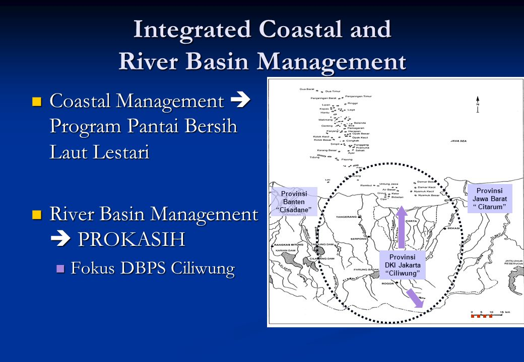 Integrated Coastal and River Basin Management Coastal Management  Program Pantai Bersih Laut Lestari Coastal Management  Program Pantai Bersih Laut