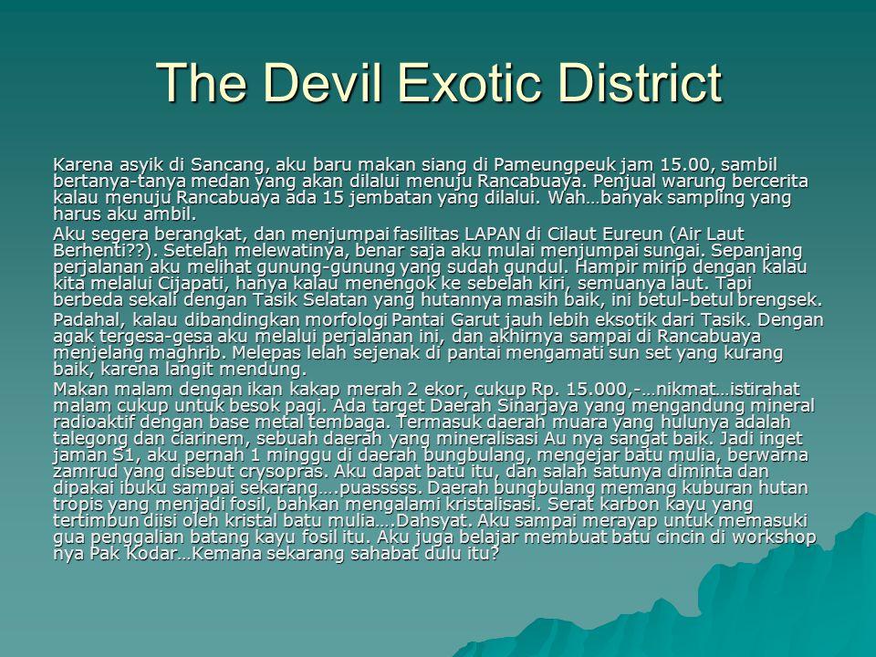 The Devil Exotic District Karena asyik di Sancang, aku baru makan siang di Pameungpeuk jam 15.00, sambil bertanya-tanya medan yang akan dilalui menuju