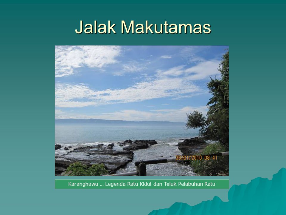 Jalak Makutamas Karanghawu … Legenda Ratu Kidul dan Teluk Pelabuhan Ratu