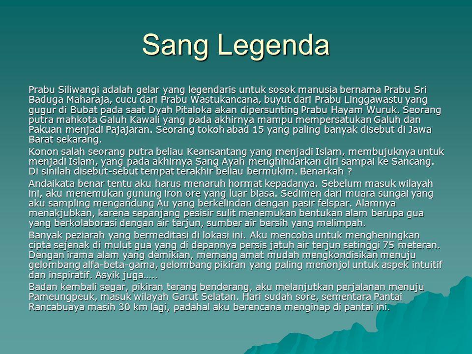 Sang Legenda Prabu Siliwangi adalah gelar yang legendaris untuk sosok manusia bernama Prabu Sri Baduga Maharaja, cucu dari Prabu Wastukancana, buyut d