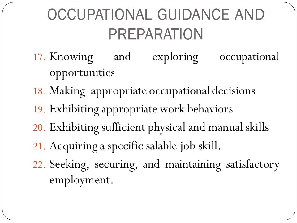 OCCUPATIONAL GUIDANCE AND PREPARATION 17. Knowing and exploring occupational opportunities 18.