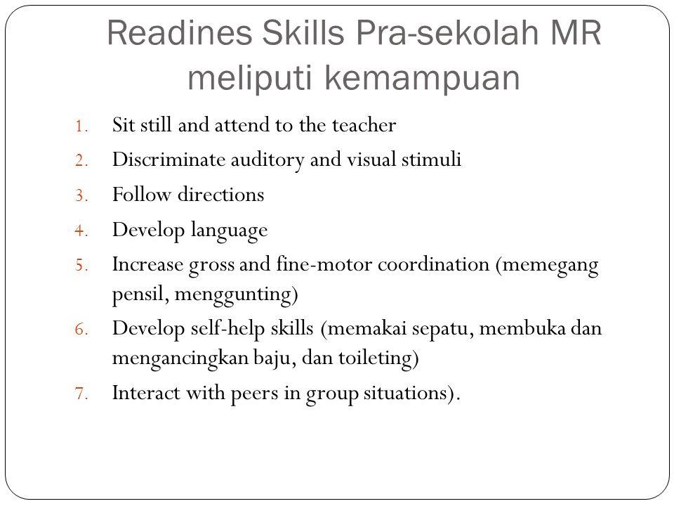 Readines Skills Pra-sekolah MR meliputi kemampuan 1.