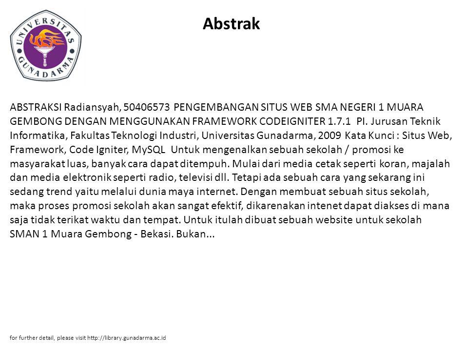 Abstrak ABSTRAKSI Radiansyah, 50406573 PENGEMBANGAN SITUS WEB SMA NEGERI 1 MUARA GEMBONG DENGAN MENGGUNAKAN FRAMEWORK CODEIGNITER 1.7.1 PI.