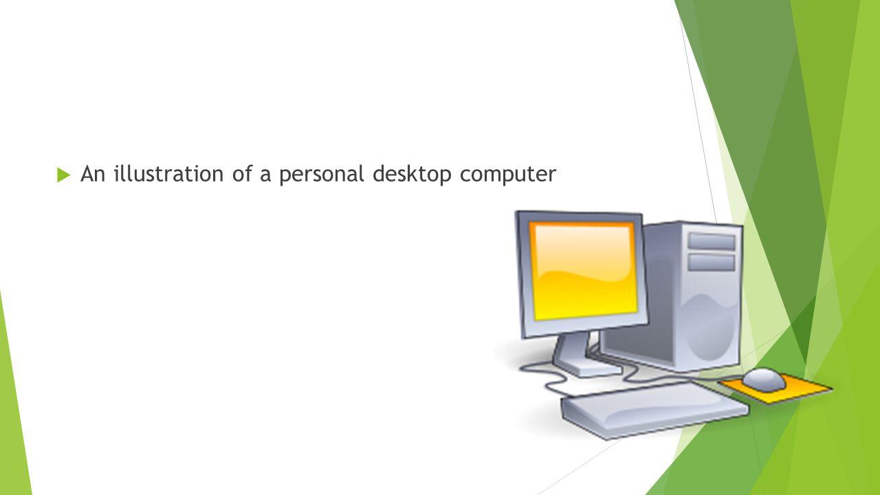  An illustration of a personal desktop computer