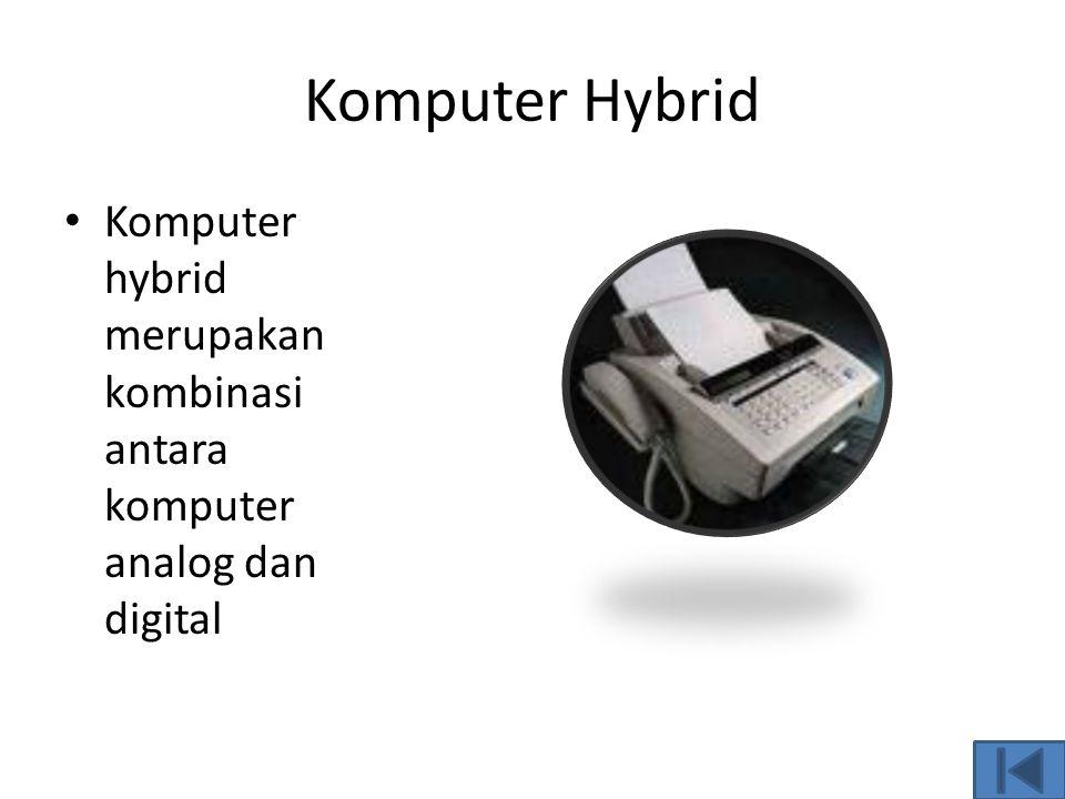 Komputer Digital  Komputer digital digunakan untuk mengolah data kuantitatif (huruf, angka, kombinasi huruf dan angka) dan biasanya memerlukan bahasa