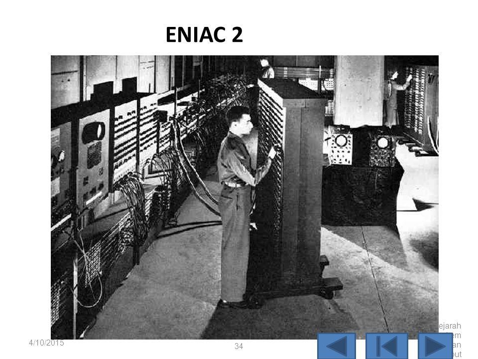 ENIAC1 4/10/2015Sejarah Perkembangan Komputer33