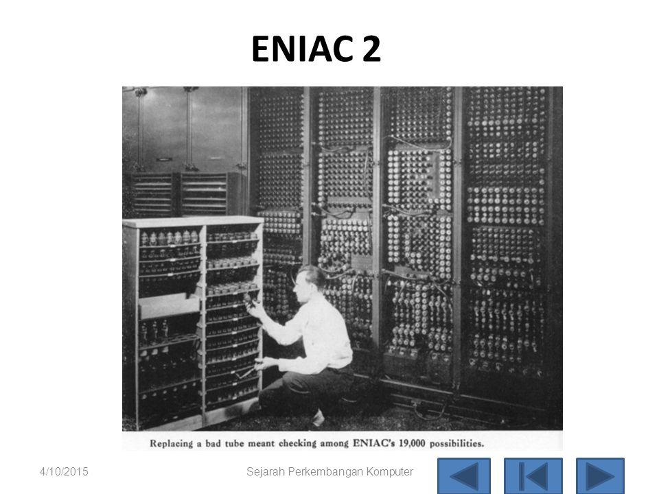ENIAC 2 4/10/2015 Sejarah Perkem bangan Komput er 34